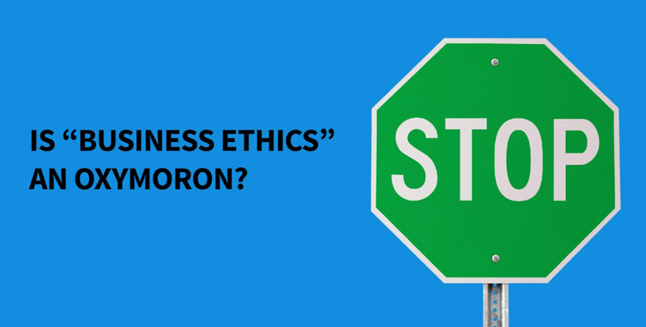 "Is ""Business Ethics"" an Oxymoron?"